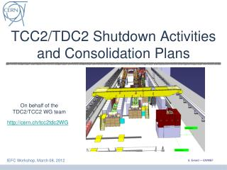 TCC2/TDC2 Shutdown Activities and Consolidation Plans