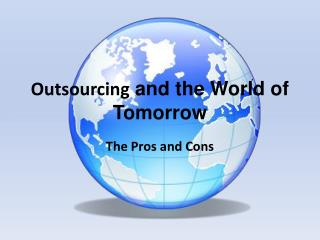 Outsourcing  and the World of Tomorrow