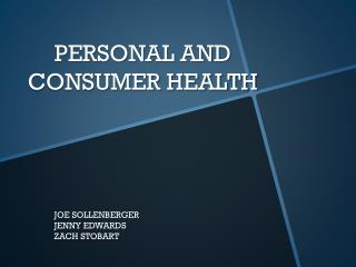 PERSONAL AND CONSUMER HEALTH