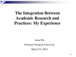 The Integration Between Academic Research and Practices: My Experience