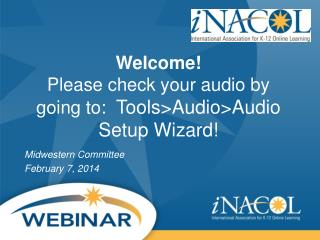 Welcome! Please check your audio by going to:   Tools>Audio>Audio Setup Wizard!