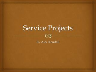 Service Projects