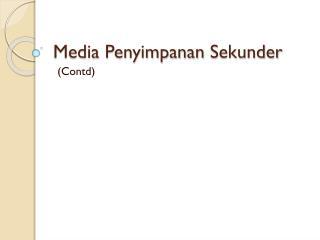 Media  Penyimpanan Sekunder