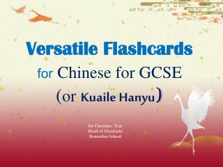 Versatile Flashcards for  Chinese for GCSE  ( or Kuaile Hanyu )