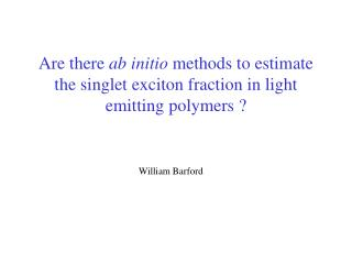 Are there  ab initio  methods to estimate the singlet exciton fraction in light emitting polymers ?