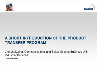 A short introduction of the product transfer program