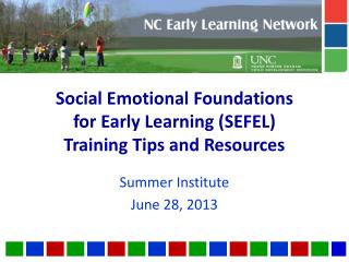 Social Emotional Foundations  for Early Learning (SEFEL) Training Tips and Resources