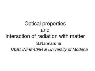 Optical properties and Interaction of radiation with matter