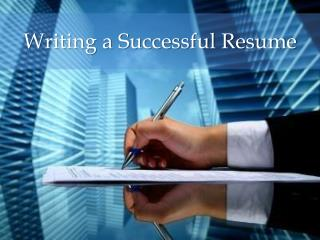 Writing a Successful Resume