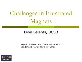 Challenges in Frustrated Magnets