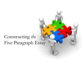 Constructing  the Five  Paragraph  Essay