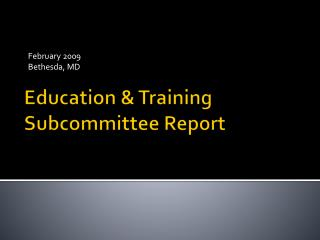 Education & Training Subcommittee Report