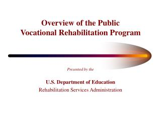 Overview of the Public  Vocational Rehabilitation Program