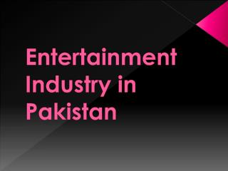Entertainment Industry in Pakistan