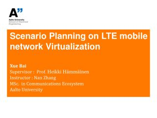 Scenario Planning on LTE mobile network V irtualization