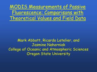 MODIS Measurements of Passive Fluorescence: Comparisons with Theoretical Values and Field Data