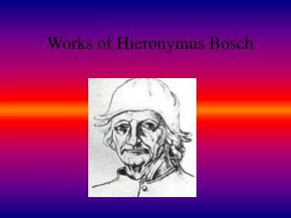 Works of Hieronymus Bosch