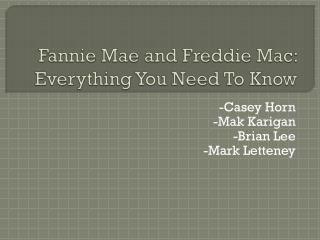 Fannie Mae and Freddie Mac: Everything You Need To Know