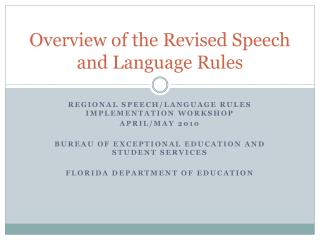 Overview of the Revised Speech and Language Rules
