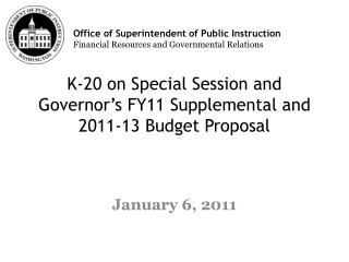 K-20 on Special Session and Governor's FY11 Supplemental and 2011-13 Budget Proposal
