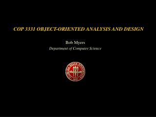 COP 3331 OBJECT-ORIENTED ANALYSIS AND DESIGN