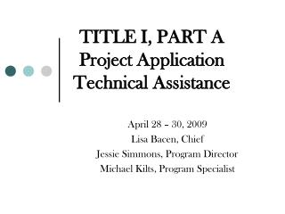 TITLE I, PART A Project Application Technical Assistance
