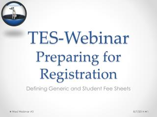 TES-Webinar Preparing for Registration