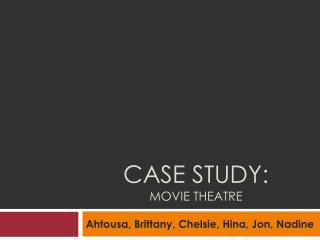 Case Study: Movie Theatre