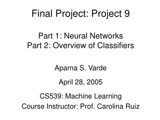 Final Project: Project 9 Part 1: Neural Networks Part 2: Overview of Classifiers