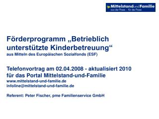 Referent: Peter Fischer, pme Familienservice GmbH