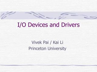 I/O Devices and Drivers