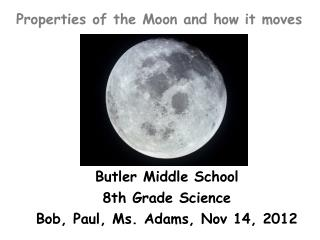 Properties of the Moon and how it moves