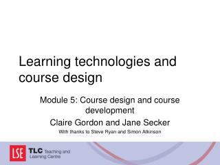 Learning technologies and course design