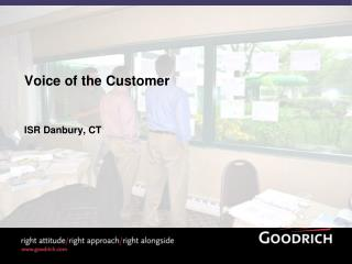 Voice of the Customer ISR Danbury, CT