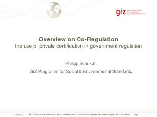 Overview  on Co-Regulation the  use of private certification in government regulation