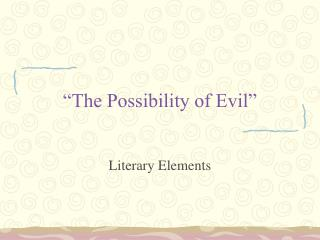 """The Possibility of Evil"""