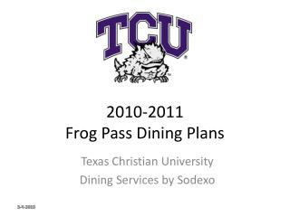 2010-2011 Frog Pass Dining Plans
