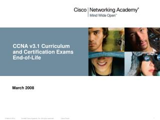 CCNA v3.1 Curriculum and Certification Exams End-of-Life