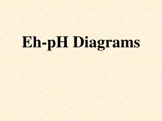 Eh-pH Diagrams