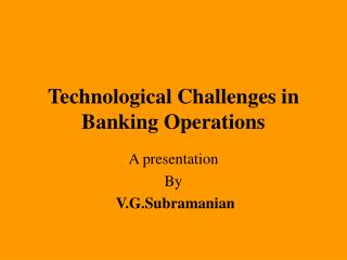 Technological Challenges in Banking Operations