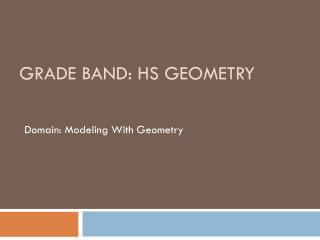 Grade Band : HS Geometry