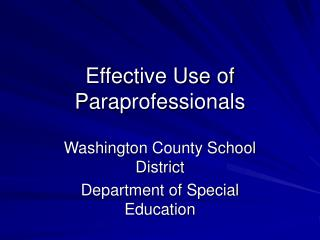 Effective Use of  Paraprofessionals