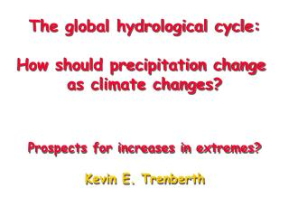 The global hydrological cycle: How should precipitation change  as climate changes?