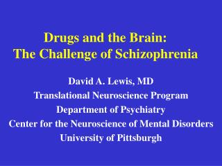 Drugs and the Brain: The Challenge of Schizophrenia