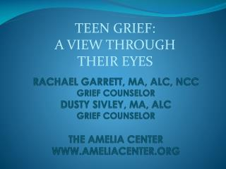 TEEN GRIEF:  A VIEW THROUGH  THEIR EYES