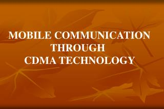 MOBILE COMMUNICATION                 THROUGH       CDMA TECHNOLOGY