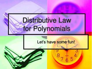 Distributive Law for Polynomials