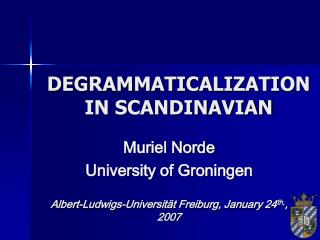 DEGRAMMATICALIZATION  IN SCANDINAVIAN
