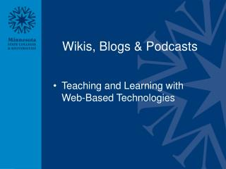 Wikis, Blogs & Podcasts