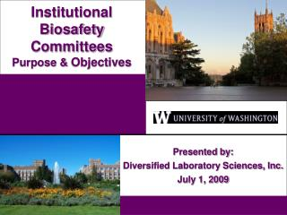 Institutional  Biosafety  Committees Purpose &  Objectives